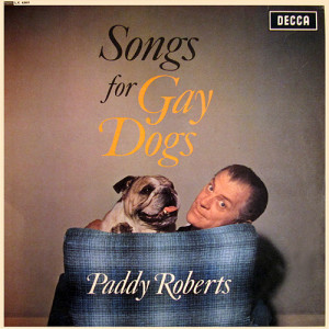 14-Paddy Roberts, Songs for gay dogs-bine ca fotoliul ala ascunde ceea ce banuim