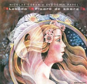 Nicolae Coban, Evdochia Pavel - Lebada, Floare de soare